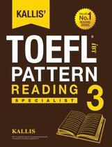 Kallis TOEFL iBT Pattern Reading 3 - Kallis Edu