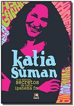 Katia suman e os diarios secretos da radio ipanema fm - Besourobox
