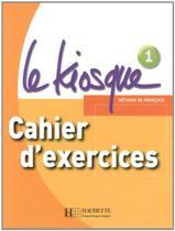 Kiosque 1, le - cahier d'exercices - Disal-