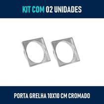 Kit 02 - Porta Grelha 10x10 cm (Cromado) - Krona