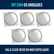 Kit 05 - Ralo Click Inteligente 10x10 cm (Inox Espelhado) - Bela Metais