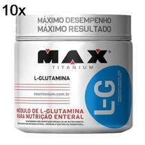 Kit 10X Glutamina L-G - 300g - Max Titanium -