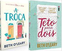 KIT 2 LIVROS Beth O leary Teto Para Dois + A TROCA - Intrinseca