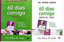 KIT 2 LIVROS PIERRE DUKAN 60 dias comigo + 60 Dias Comigo  Parte 2 - Bestseller