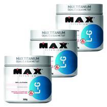 KIT 3 GLUTAMINA L-G MAX 300g - MAX TITANIUM - Imunidade e Massa Muscular -