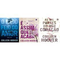 kit 3 livros Colleen Hoover O lado feio do amor + É Assim que Acaba + As mil partes do meu coração - Galera Record