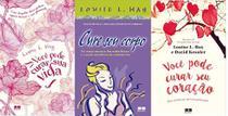 KIT 3 livros Louise Hay Você pode curar sua vida + Cure seu corpo + Você pode curar seu coração - Bestseller