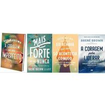 Kit 4 Livros Brené Brown A Coragem De Ser + Mais Forte A coragem para liderar Eu achava que isso só acontecia comigo - Sextante