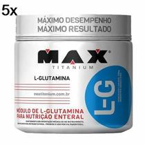 Kit 5X Glutamina L-G - 300g - Max Titanium -