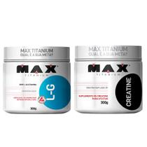 Kit L-G Glutamina 300g + Creatina 300g Max Titanium -