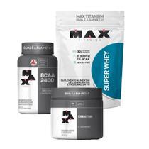 Kit Max Titanium super whey morango 900g + bcaa 60 Cps + creatine 300g -