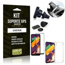 Kit Suporte Veicular Magnético LG K22 Plus + Capinha Anti Impacto + Película Vidro 3D - Armyshield -
