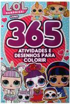 L.O.L. Surprise! - 365 Atividades e Desenhos Para Colorir - Online Editora
