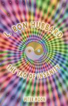 L. Ron Hubbard - The Tao of Insanity - Sky Books