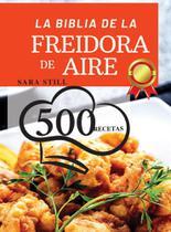 LA BIBLIA DE LA FREIDORA DE AIRE (Air Fryer Cookbook SPANIS - Giuseppina Di Biase -