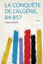 La Conquête De L'algérie, 84-857 - Hard press