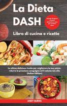 La DIETA DASH Libro di cucina e ricette I Dash DIET Cookboo - Francesco Colasante