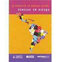 La educacion en america latina - derecho en riesgo - Cortez -