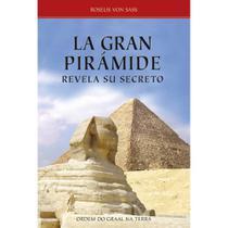 La grand pirámide revela su secreto - Ordem Do Graal