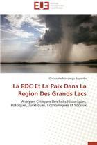 La rdc et la paix dans la region des grands lacs - Omniscriptum Gmbh & Co Kg -