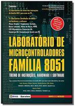 Laboratorio de microcontroladores familia 8051 - Editora erica ltda