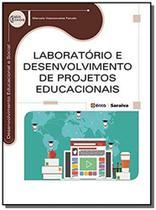 Laboratorio e desenvolvimento de projetos educacio - Editora erica ltda