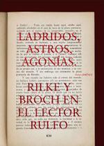 Ladridos, astros, agonías. rilke y broch en el lector rulfo - Zamboni -