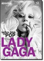 Lady gaga - a nova diva do pop - LafonteLivro -