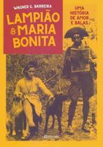 Lampião e Maria Bonita - Uma História de Amor e Balas - Planeta