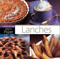 Lanches - larousse 100 prazer - Lafonte