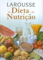 Larousse da dieta e da nutricao - Lafonte