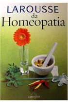 Larousse da Homeopatia -
