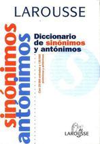 Larousse Diccionario De Sinónimos Y Antónimos - Con 25,000 Entradas Y 130,000 Sinónimos Y Antónimos -