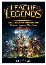 League of Legends Game, Ranks, Merch, Champions, Items, Weapons, Download, Tips, Cheats, Guide Unofficial - Hiddenstuff entertainment llc.