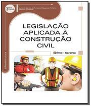 Legislacao aplicada a construcao civil - Editora erica ltda