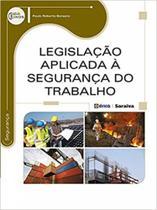 Legislacao aplicada a seguranca do trabalho - Erica