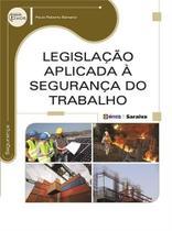 Legislaçao Aplicada A Segurança do Trabalho - Erica -