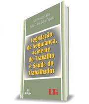 Legislacao De Seguranca, Acidente Do Trabalho E Saude Do Trabalhador - 09 Ed - Ltr -