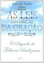 LEIS DINAMICAS DA ORACAO, AS - O SEGREDO DE TODAS AS REALIZACOES - 1ª - Hunter books