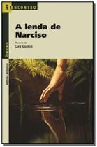 Lenda de narciso, a - colecao reencontro literatur - Scipione
