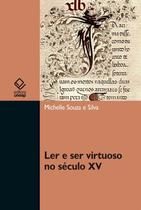 Ler e ser virtuoso no século XV - Unesp