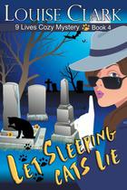 Let Sleeping Cats Lie (The 9 Lives Cozy Mystery Series, Book 4) - Abn leadership group, inc, dba epublishing works!