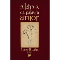 Letra x da palavra amor, a - Scortecci Editora -