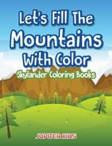 Lets Fill The Mountains With Color Skylander Coloring Books - Speedy Publishing Llc -
