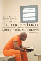 Letters to the Lord from the Soul of Jermaine Reaves - Iuniverse