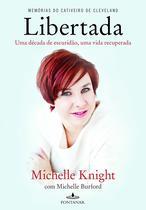 Libertada - Michelle Knight, Michelle Burford - Fontanar