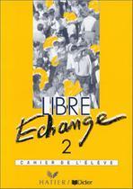 Libre echange 2 cahier de l'eleve - Hatier