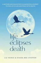Life Eclipses Death - Elizabeth Vance -
