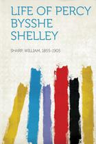 Life of Percy Bysshe Shelley - Hard Press -