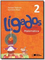 LIGADOS.COM - MATEMATICA - 2o ANO - ACOMPANHA CADE - Saraiva